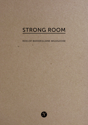 Strong Room Roelof Bakker Jane Wildgoose Negative Press London 2014