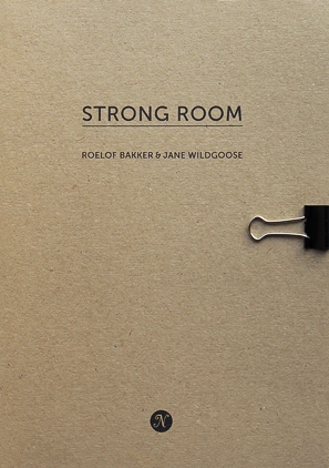 Strong Room Roelof Bakker Jane Wildgoose Negative Press London