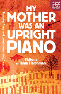 My Mother Was an Upright Piano by Tania Hershma