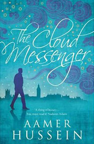 The Cloud Messenger by Aamer Hussein