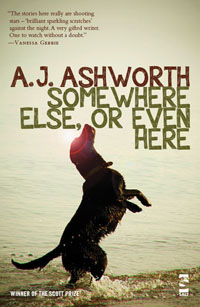 Somewhere Else, Or Even Here AJ Ashworth