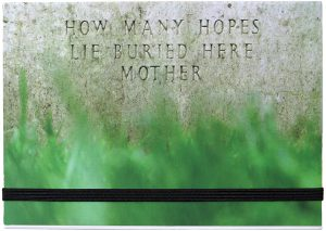 How Many Hopes Lie Buried Here Mother Roelof Bakker Negative Press London 2016